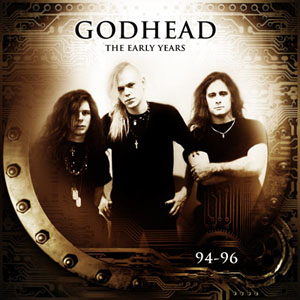 GODHEAD: THE EARLY YEARS
